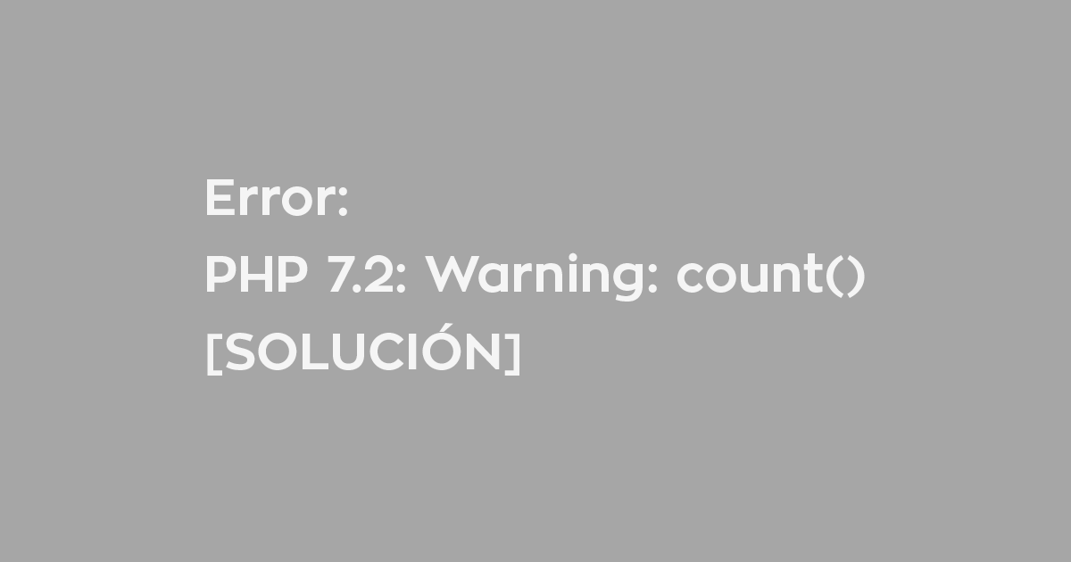 Error: PHP Warning: count(): Parameter must be an array or an object that implements Countable in